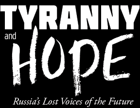 Tyranny and Hope: Russia's Lost Voices of the Future
